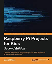 Raspberry Pi Projects for Kids – Second Edition