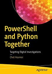 PowerShell and Python Together: Targeting Digital Investigations
