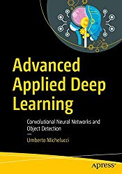 Advanced Applied Deep Learning: Convolutional Neural Networks and Object Detection