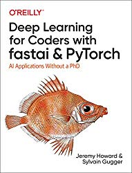 Deep Learning with fastai and PyTorch: AI Applications Without a PhD