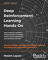 Deep Reinforcement Learning Hands-On: Apply modern RL methods to practical problems of chatbots, robotics, discrete optimization, web automation, and more, 2nd Edition